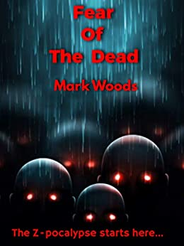 Fear of the dead by [Woods, Mark]