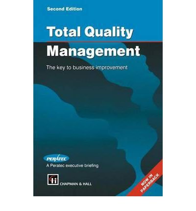 [(Total Quality Management: The Key to Business Improvement )] [Author: Peratec Ltd.] [May-1994]