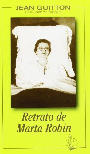 RETRATO DE MARTA ROBIN (Amigos de Orar)
