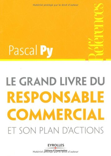 Le grand livre du responsable commercial et son plan d'actions par Pascal Py