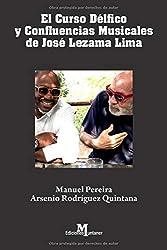 Curso Délfico y Confluencias Musicales de José Lezama Lima: Ensayo (ensayos)