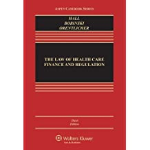 The Law of Health Care Finance & Regulation, Third Edition (Aspen Casebook) by Mark A. Hall (2013-05-31)