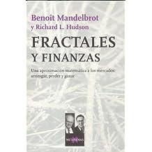 Fractales y finanzas: Una aproximación matemática a los mercados: arriesgar, perder y ganar (Metatemas)