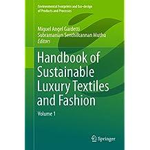 Handbook of Sustainable Luxury Textiles and Fashion: Volume 1