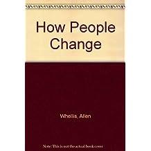 How people change by Allen Wheelis (1973-08-01)