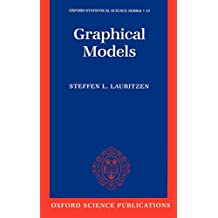 Graphical Models (Oxford Statistical Science Series, Band 17)