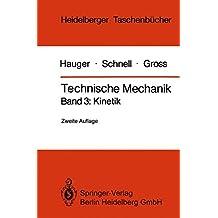 Technische Mechanik: Band 3: Kinetik (Heidelberger Taschenbücher)