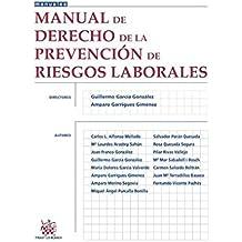 Manual de Derecho de la Prevención de Riesgos Laborales (Manuales de Derecho del Trabajo y