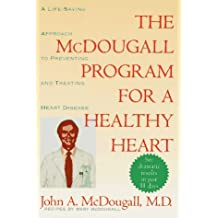 The Mcdougall Program for a Healthy Heart: A Life-Saving Approach to Preventing and Treating Heart Disease by John A McDougall (1996-02-01)