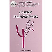 L'amour transpersonnel (Collection Transpersonnel)