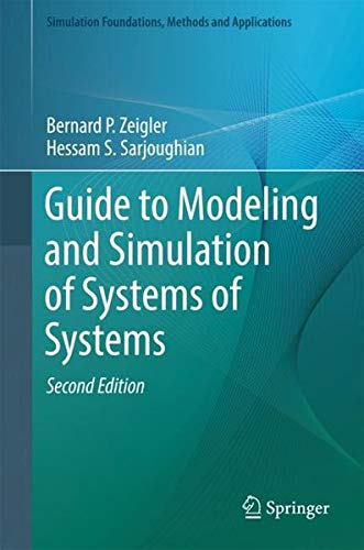 Guide to Modeling and Simulation of Systems of Systems (Simulation Foundations, Methods and Applications) por Bernard Zeigler
