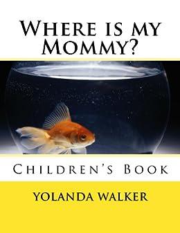 Where is my Mommy? (English Edition) par [Walker, Yolanda]