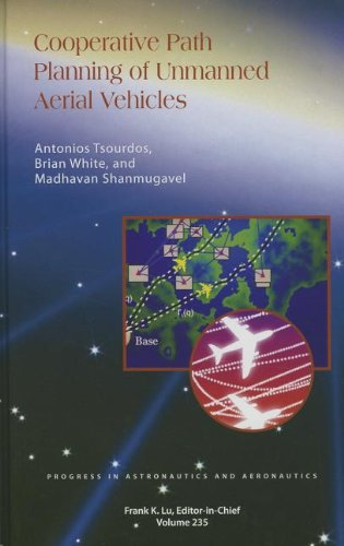 Cooperative Path Planning of Unmanned Aerial Vehicles: 235 (Progress in Astronautics and Aeronautics)