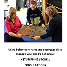 Using behaviour charts and setting goals to manage your child's behaviour (Step by step guide to managing problem behaviour in children Book 2) (English Edition)