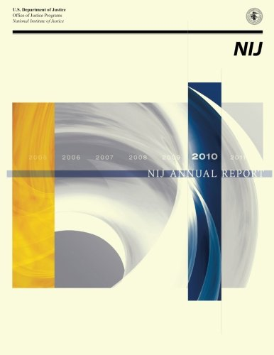 NIJ Annual Report 2010 por U.S Department of Justice