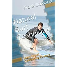 Natural Surf Technique: Celebrating 25 years by Frank Caronna (2014-10-17)