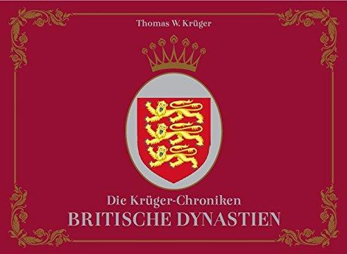 Die Krüger-Chroniken: Britische Dynastien