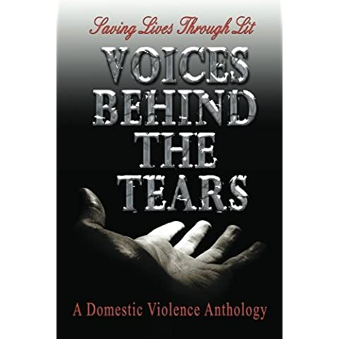 Voices Behind The Tears: A Domestic Violence Anthology: Volume 1