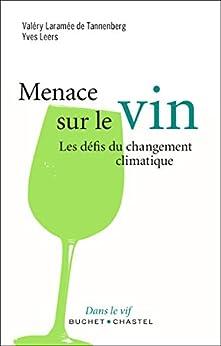 Menace sur le vin: Le défi du changement climatique (Écologie)
