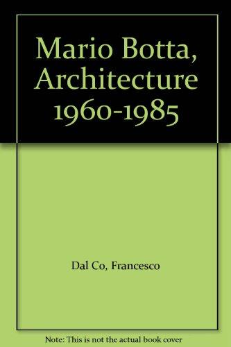 Mario Botta : Architecture 1960-1985 par Dal-Col