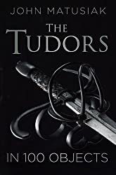 The Tudors in 100 Objects