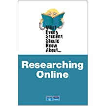 What Every Student Should Know About Researching Online (What Every Student Should Know About... (Wesska Series))