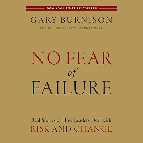 No Fear of Failure: Real Stories of How Leaders Deal with Risk and Change  Audiolibri