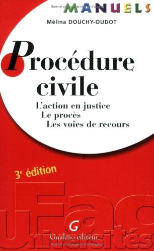 Procédure civile : L'action en justice, le procès, les voies de recours