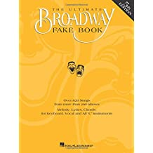 """The Ultimate Broadway Fake Book: Over 720 Songs from over 240 Shows for Piano, Vocal, Guitar, Electronic Keyboards and All """"C"""" Instruments"""