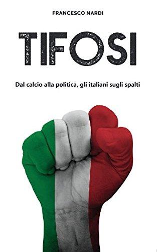 Tifosi: Dal calcio alla politica, gli italiani sugli spalti