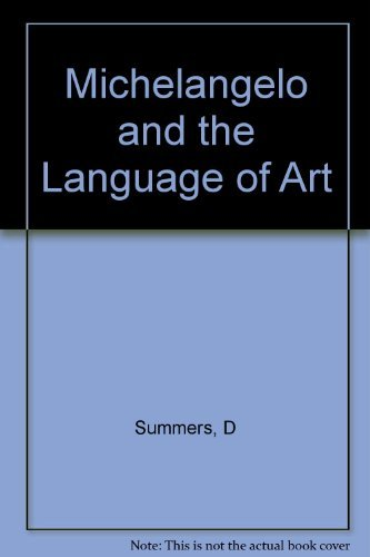 Michelangelo and the Language of Art by David Summers (1981-04-21)