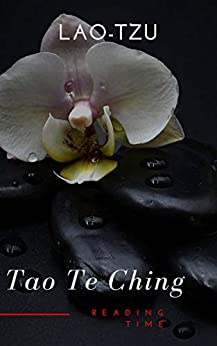 Tao Te Ching ( with a Free Audiobook ) by [Laozi, Time, Reading, Tzu, Lao]