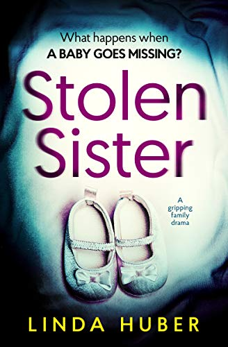 Stolen Sister: a gripping family drama by [Huber, Linda]