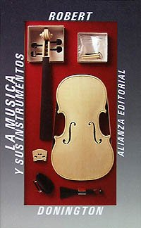 La música y sus instrumentos (El Libro De Bolsillo (Lb)) por Robert Donington