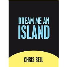 Dream Me An Island