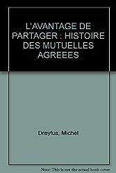 L'AVANTAGE DE PARTAGER : HISTOIRE DES MUTUELLES AGREEES