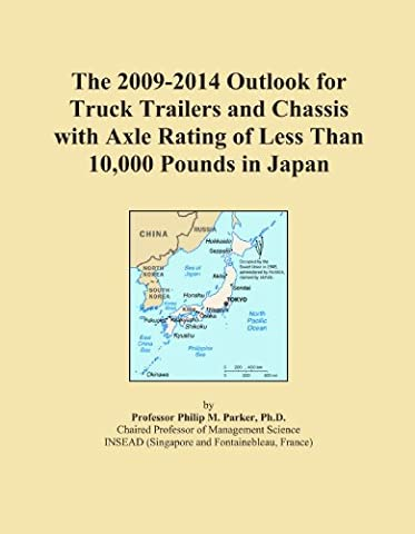 The 2009-2014 Outlook for Truck Trailers and Chassis with Axle Rating of Less Than 10,000 Pounds in Japan