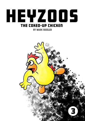 Heyzoos the Coked-Up Chicken #3 (English Edition) eBook ...