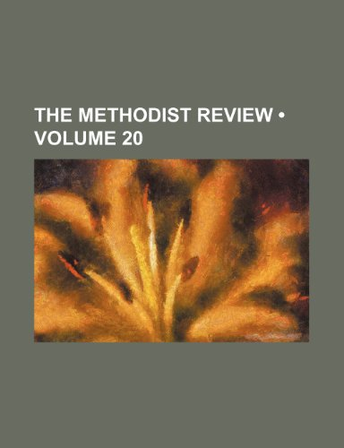 The Methodist Review (Volume 20)
