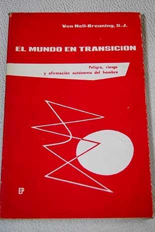 El mundo en transición: Peligro, riesgo y afirmación autónoma del hombre