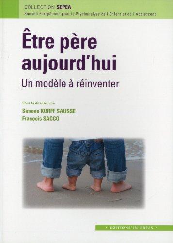 Etre père aujourd'hui : un modèle à réinventer par Francois Sacco