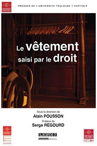 Le Vêtement saisi par le droit par Alain Pousson