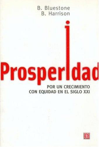Prosperidad. por un crecimiento con equidad en el siglo xxi por Barry Bluestone