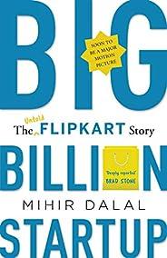 Big Billion Startup - The Untold Flipkart Story