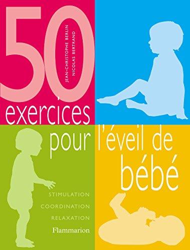 50 exercices pour l'veil de bb