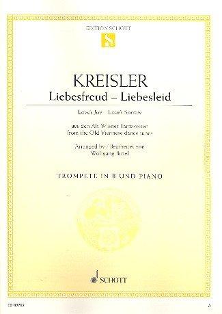 Liebesfreud - Liebesleid: aus den Alt-Wiener Tanzweisen. Trompete in B und Klavier. (Edition Schott Einzelausgabe)