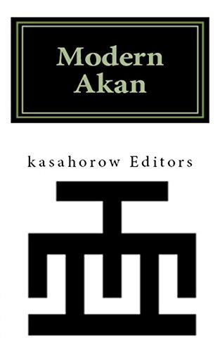 Modern Akan: A Concise Introduction to the Akuapem, Fanti, and Twi Language (English Edition)