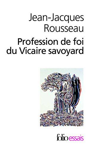 Profession de foi du Vicaire savoyard par Jean-Jacques Rousseau