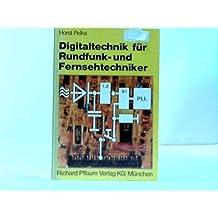 Digitaltechnik für Rundfunk- und Fernsehtechniker