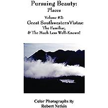 Pursuing Beauty: Places Vol #2 Great Southwestern Vistas (English Edition)